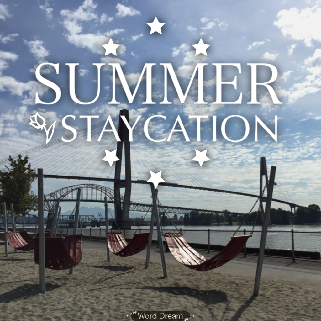 What to do on your Summer Staycation